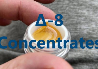 Best Delta 8 Concentrates | Destilates, Wax, Dabs, Syringes and More